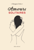Amours solitaires - Morgane Ortin