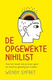 Download and Read Online De opgewekte nihilist