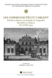 Les Communaut S Et L Argent Fiscalit Et Finances Municipales En Languedoc Roussillon Et Andorre Xve Xviiie Si Cle