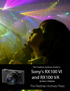 The Friedman Archives Guide to Sony's RX100 VI and RX100 VA Couverture de livre