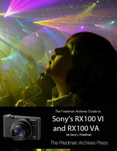 The Friedman Archives Guide to Sony's RX100 VI and RX100 VA Couverture de livre