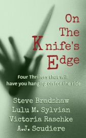 ON THE KNIFES EDGE - FOUR NOVELS TO KEEP YOU ON THE EDGE OF YOUR SEAT