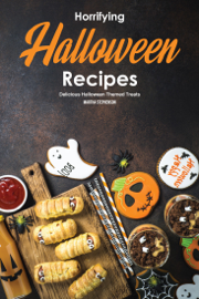 Horrifying Halloween Recipes: Delicious Halloween Themed Treats