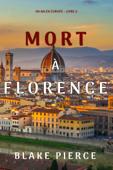 Mort à Florence (Un an en Europe – Livre 2)