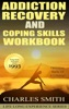 Addiction Recovery and Coping Skills Workbook