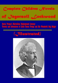 Complete Children's Novels of Ingersoll Lockwood (Illustrated) PDF Download
