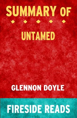 Fireside - Untamed by Glennon Doyle: Summary by Fireside Reads