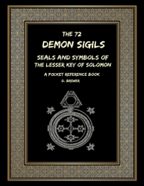 The 72 Demon Sigils, Seals and Symbols of the Lesser Key of Solomon, a Pocket Reference Book