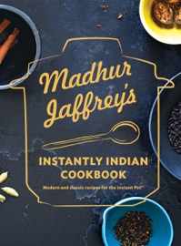 Madhur Jaffrey's Instantly Indian Cookbook