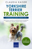 Yorkshire Terrier Training: Hundetraining für Deinen Yorkshire Terrier