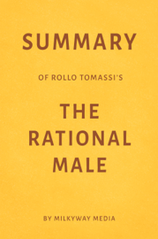 Summary of Rollo Tomassi's The Rational Male by Milkyway Media