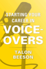 Talon Beeson - Starting Your Career in Voice-Overs  artwork