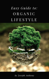 Easy Guide to: Organic Lifestyle book