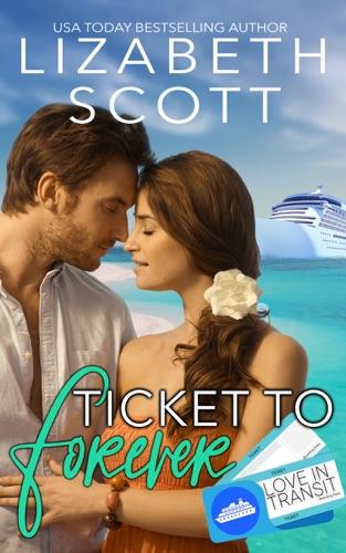 Ticket to Forever - Lizabeth Scott - Lizabeth Scott
