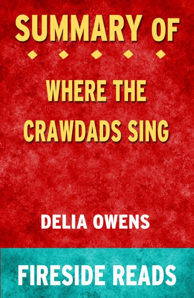 Summary of Where the Crawdads Sing by Delia Owens (Fireside Reads)