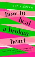 Rosie Green - How to Heal a Broken Heart artwork