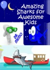 Amazing Sharks For Awesome Kids