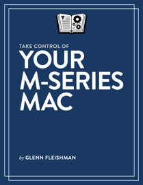 Take Control of Your M-Series Mac