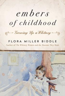 Flora Miller Biddle - Embers of Childhood book