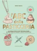 L'ABC della pasticceria  Nuova edizione Book Cover