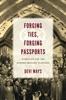 Forging Ties, Forging Passports