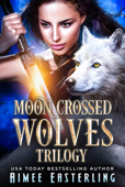 Download and Read Online Moon-Crossed Wolves Trilogy