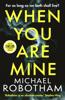 Michael Robotham - When You Are Mine artwork