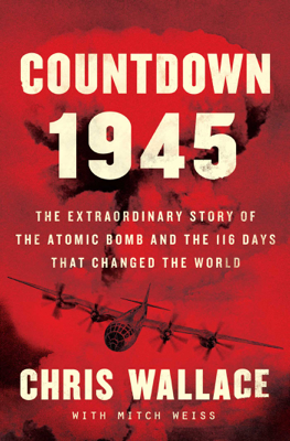 Chris Wallace - Countdown 1945 book