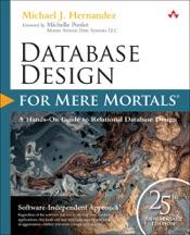 Database Design for Mere Mortals: 25th Anniversary Edition, 4/e
