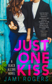 Just One Kiss: A Black Alcove Novel