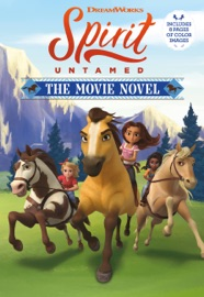 Spirit Untamed The Movie Novel