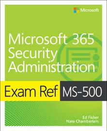 Exam Ref MS-500 Microsoft 365 Security Administration, 1/e