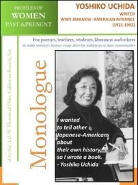 PROFILES OF WOMEN PAST & PRESENT – YOSHIKO UCHIDA, WRITER, WWII JAPANESE-AMERICAN INTERNEE (1921 – 1992)