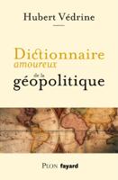 Dictionnaire amoureux de la géopolitique ebook Download