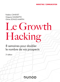 Le Growth Hacking - 2e éd.