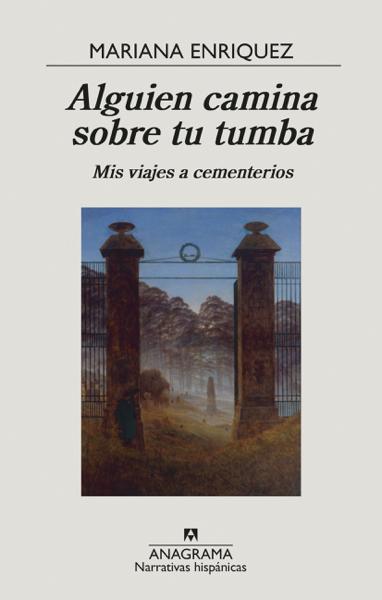 Alguien camina sobre tu tumba by Mariana Enriquez