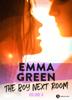 The Boy Next Room, vol. 4 - Emma M. Green