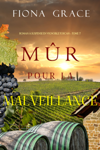 Mûr pour la Malveillance (Roman à Suspense en Vignoble Toscan – Tome 7) Book Cover