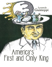 Download and Read Online America's First and Only King