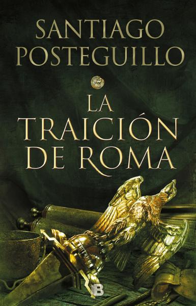La traición de Roma (Trilogía Africanus 3) by Santiago Posteguillo