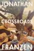 Jonathan Franzen - Crossroads  artwork