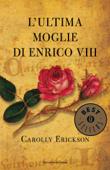 L'ultima moglie di Enrico VIII