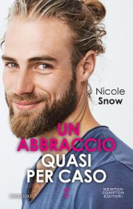 Un abbraccio quasi per caso da Nicole Snow