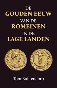 De gouden eeuw van de Romeinen in de Lage Landen Boekomslag