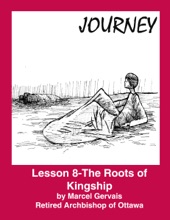 Journey: Lesson 8 - The Roots Of Kingship