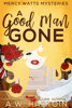 A.W. Hartoin - A Good Man Gone (Mercy Watts Mysteries Book One) artwork