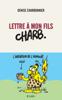 Denise Charbonnier - Lettre à mon fils Charb Grafik