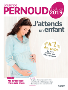 J'attends un enfant 2019 Par Laurence Pernoud