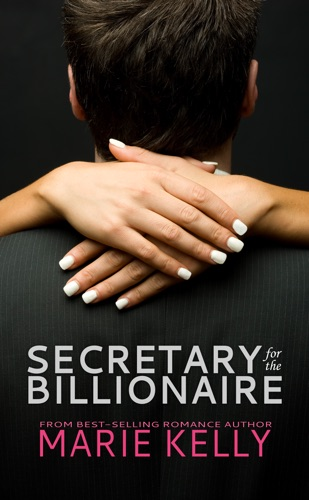 Marie Kelly - Secretary With Benefits for the Billionaire