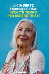 Non c'è tempo per essere tristi da Licia Fertz & Emanuele Usai